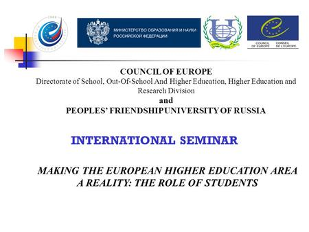 COUNCIL OF EUROPE Directorate of School, Out-Of-School And Higher Education, Higher Education and Research Division and PEOPLES' FRIENDSHIP UNIVERSITY.