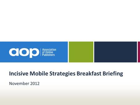 Incisive Mobile Strategies Breakfast Briefing November 2012.