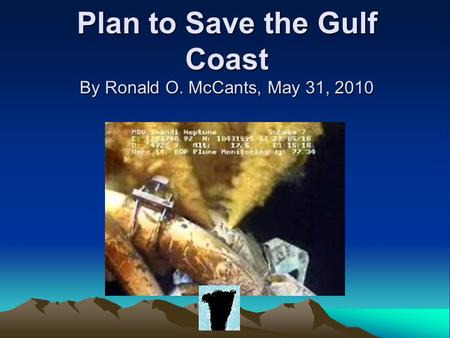 Plan to Save the Gulf Coast By Ronald O. McCants, May 31, 2010.