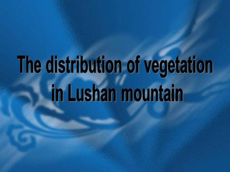 Lushan Mountain Evergreen broad-leaved forest Evergreen deciduous broad-leaved forest Deciduous evergreen broad-leaved forest Deciduous broad-leaved.