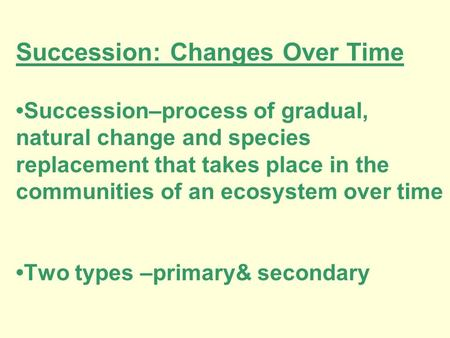 Succession: Changes Over Time