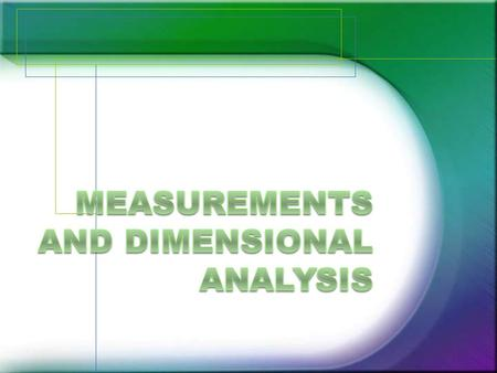 Measurements and Dimensional Analysis
