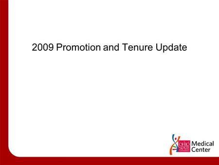 2009 Promotion and Tenure Update. Faculty Promotion System Overarching Values and Principles Promotion based entirely on accomplishment For all tracks.