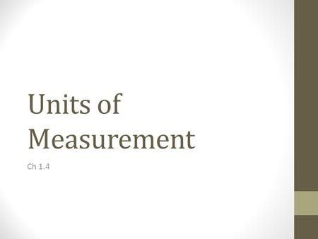 Units of Measurement Ch 1.4. Units of Measurement Many properties of matter are quantitative; that is, they are associated with numbers. When a number.