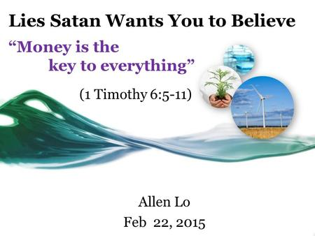"Lies Satan Wants You to Believe ""Money is the key to everything"""