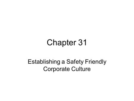 Establishing a Safety Friendly Corporate Culture