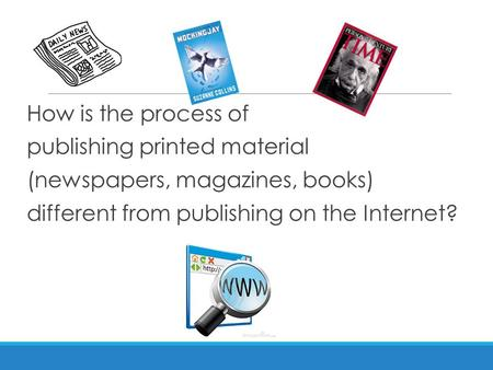 How is the process of publishing printed material