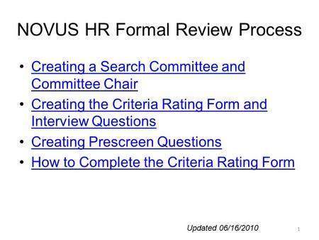 NOVUS HR Formal Review Process Creating a Search Committee and Committee ChairCreating a Search Committee and Committee Chair Creating the Criteria Rating.
