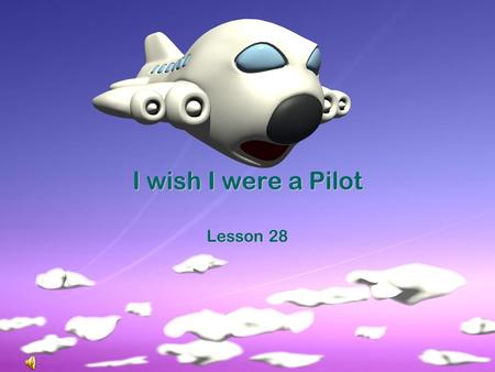 I wish I were a Pilot Lesson 28 If you dare someone, you try to get that person to do something that is scary or dangerous.If you dare someone, you try.
