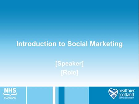 Introduction to Social Marketing [Speaker] [Role].