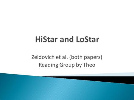 Zeldovich et al. (both papers) Reading Group by Theo.