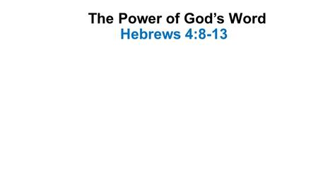 The Power of God's Word Hebrews 4:8-13. Introduction-1 This passage contains a promise and a warning A promise of a rest that is ahead for God's people-