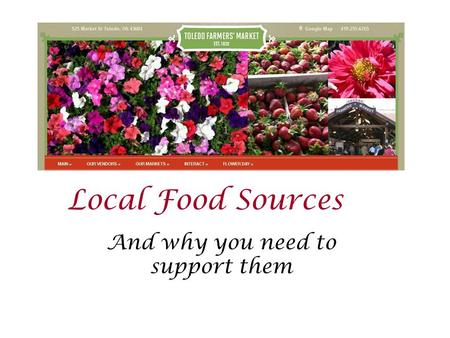 Local Food Sources And why you need to support them.