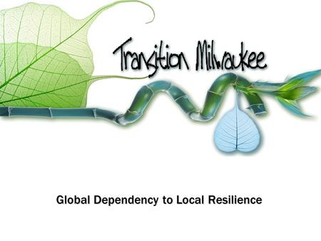 Global Dependency to Local Resilience. intro via rob hopkins.