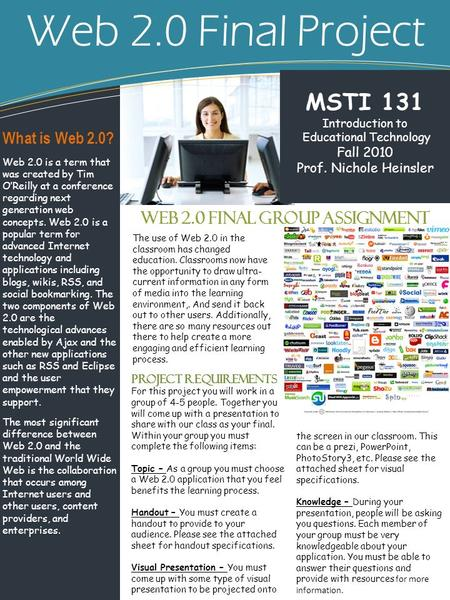Web 2.0 Final Project Web 2.0 Final Group Assignment MSTI 131 Introduction to Educational Technology Fall 2010 Prof. Nichole Heinsler What is Web 2.0?