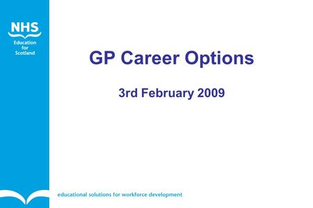 GP Career Options 3rd February 2009. Celebrity GPs, Media GPs and Notorious GP!