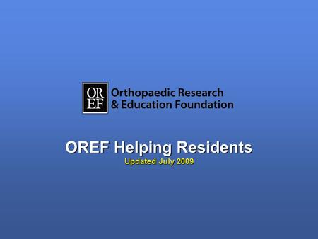 OREF Helping Residents Updated July 2009. How can OREF help you? www.oref.org/residents How can OREF help you? www.oref.org/residents.