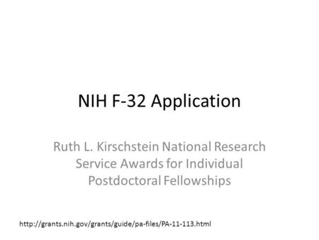 NIH F-32 Application Ruth L. Kirschstein National Research Service Awards for Individual Postdoctoral Fellowships