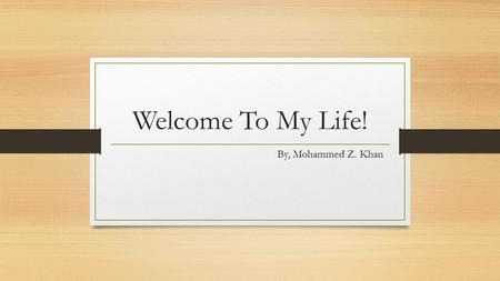 Welcome To My Life! By, Mohammed Z. Khan. First Job I started working in early 2013 at Cyberion – Cell Phone Accessories and Repair. A job was needed.