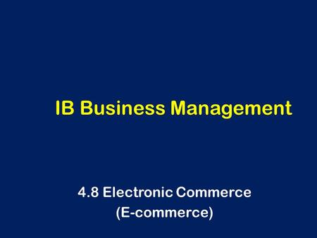 IB Business Management 4.8 Electronic Commerce (E-commerce)