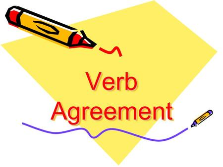 Verb Agreement. A verb should agree in number with its subject. Two words agree when they have the same number. The number of a verb should agree with.
