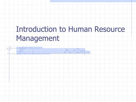 Introduction to Human Resource Management. Fall 2008Management 412 / Intro to HRMPage 2 Introduction to HRM Two questions: Does it matter? Why does it.