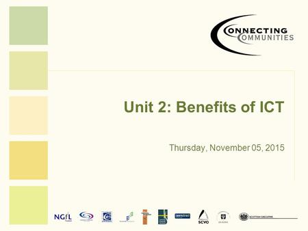 Unit 2: Benefits of ICT Thursday, November 05, 2015.
