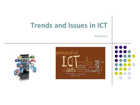 Trends and Issues in ICT by Anthea. Today's Focus Our Topic: Using ICT to support Primary Mathematics and Numeracy Learning Aim: To investigate what other.