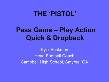 THE 'PISTOL' Pass Game – Play Action Quick & Dropback