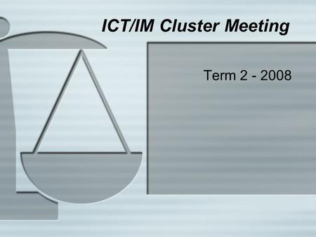 ICT/IM Cluster Meeting Term 2 - 2008. Agenda  NZC - Values (Technology and Values) Sylvia Singh  ICT and Technology Cliff Harwood (National Technology.