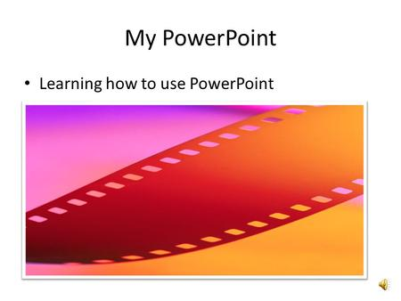 My PowerPoint Learning how to use PowerPoint Have you felt like you are on a roller coaster ride with your learning? You're not alone.