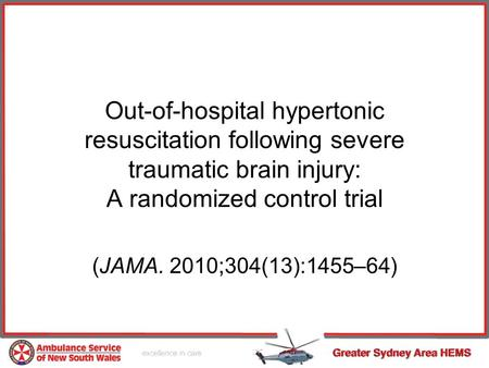 Out-of-hospital hypertonic resuscitation following severe traumatic brain injury: A randomized control trial (JAMA. 2010;304(13):1455–64)