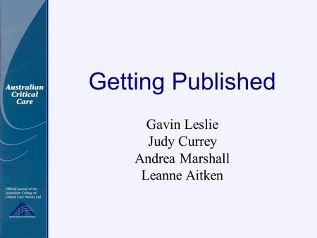 Getting Published Gavin Leslie Judy Currey Andrea Marshall Leanne Aitken.