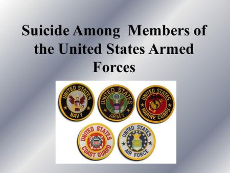 Suicide Among Members of the United States Armed Forces.