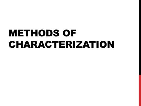 METHODS OF CHARACTERIZATION. DIRECT CHARACTERIZATION.
