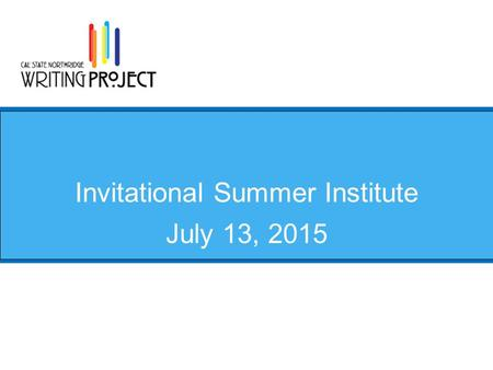 Invitational Summer Institute July 13, 2015. Agenda TimeEvent 9:00-9:15Daily Log, Author's Chair 9:15-10:00Anthology Planning/ Editing 10:00-10:15BREAK.
