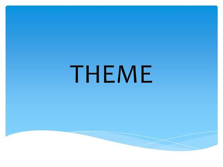 THEME.  The central (most important) idea of a work of literature.  The idea the author wants to express about a subject.  It is an opinion statement.