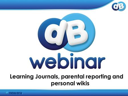 Learning Journals, parental reporting and personal wikis.
