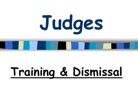 "Judges Training & Dismissal. Training Training of Judges is carried out by ""Judicial Studies Board"" – set up in 1979 Most of the training is focussed."