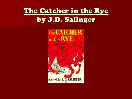 The Catcher in the Rye by J.D. Salinger. J.D. Salinger Biography J.D. Salinger was born in New York City in 1919. J.D. Salinger was born in New York City.