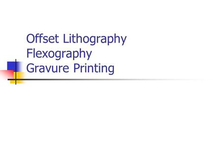 Offset Lithography Flexography Gravure Printing. The Printing Processes.