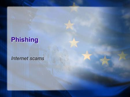 Phishing Internet scams. Phishing phishing is an attempt to criminally and fraudulently acquire sensitive information, such as usernames, passwords and.
