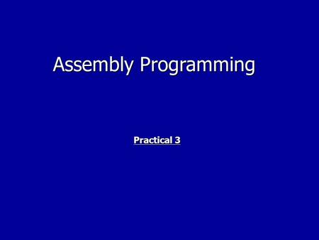 "Assembly Programming Practical 3. Jump statements Simplest form of Jump statement Simplest form of Jump statement –""jmp Label"" Can be used to end a Loop."