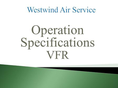 Operation Specifications VFR. W ESTWIND A IR S ERVICE.