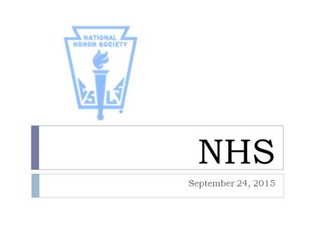 NHS September 24, 2015. National Honor Society  The four pillars  Character  Scholarship  Leadership  Service.