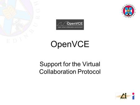 OpenVCE Support for the Virtual Collaboration Protocol.