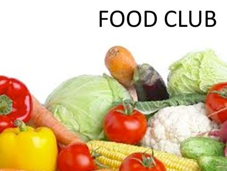 FOOD CLUB. IN YOUR TEAMS PREPARE RECIPES, INGREDIENT LISTS AND INSTRUCTIONS. GROUP LEADER HELP YOUR TEAMS TO COLLECT INFORMATION, STICK TO BUDGET, PLAN.