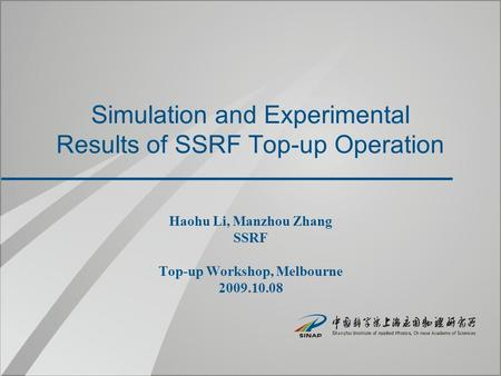 Simulation and Experimental Results of SSRF Top-up Operation Haohu Li, Manzhou Zhang SSRF Top-up Workshop, Melbourne 2009.10.08.