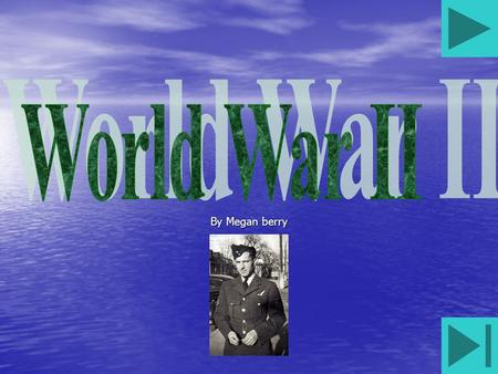 By Megan berry The start World War II, or the Second World War, was a worldwide conflict fought between the Allied Powers and the Axis Powers, from 1939.