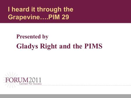 I heard it through the Grapevine….PIM 29 Presented by Gladys Right and the PIMS.
